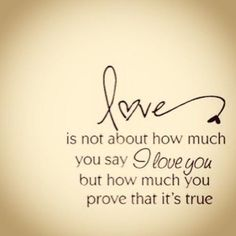 Love is not about how much you say i love you but how much you prove that its true. #quotes #love