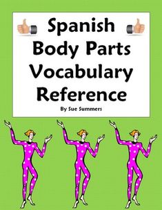 This is a list of 70 Spanish body parts vocabulary, alphabetized Spanish to English and English to Spanish. Students will be able to use this reference and study guide for years!  Created by Sue Summers  Please click here to check out my Pinterest boards  Spanish Body Parts Vocabulary Reference & Study Guide by Sue Summers is licensed under a Creative Commons Attribution-NonCommercial-NoDerivs 3.0 Unported License.