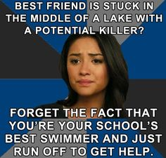 Ugh I know!!! Come on, Emily Fields, be on ur A game... Actually no, don't. You can't be on the A team too!!