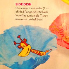 T-shirt + modge podge = fun bowl....hmmm....wonder how I could turn this into a preschool gift idea