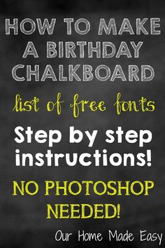 How To Make a Birthday Chalkboard without Photoshop! - Who says you need to spend lots of money to create a custom birthday chalkboard? It's super easy! Chalkboard Template, Chalkboard Poster, Chalkboard Signs, Chalkboards, Chalkboard Ideas, First Birthday Board, Birthday Diy, Birthday Ideas, Birthday Chalk Boards