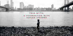 True Myth: A Conversation With Sufjan Stevens   Pitchfork