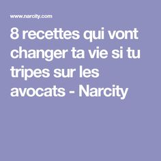 8 recettes qui vont changer ta vie si tu tripes sur les avocats - Narcity