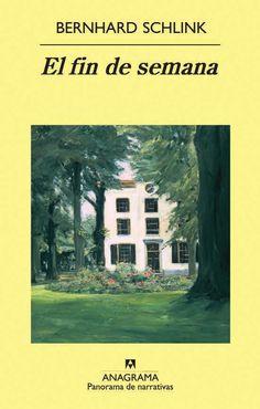 El fin de semana / Bernhard Schlink ; traducción de Txaro Santoro. Anagrama, 2011