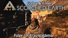 ARK:SCORCHED EARTH Folge 19: Frau Waldemar [deutsch] [coop]