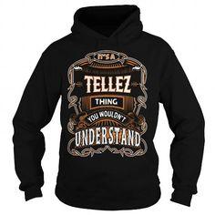 Awesome Tee TELLEZ,TELLEZYear, TELLEZBirthday, TELLEZHoodie, TELLEZName, TELLEZHoodies Shirts & Tees