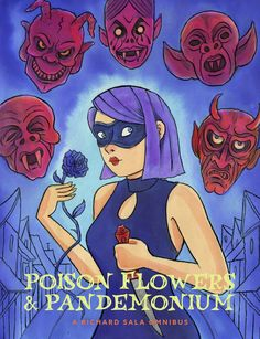 Richard Sala's final collection, Poison Flowers and Pandemonium is now available from Fantagraphics Books.