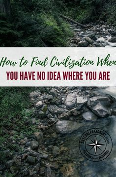 How to Find Civilization When You Have No Idea Where You Are — What do you do when you're lost and have no idea how to get back to civilization? There are a number of different methods you can use, and quite honestly, if you combine all these tips, you're very likely to find civilization, and therefore get help, if there are any people around.