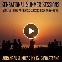Sensational Summer Sessions 94-16 by Sebasteeno | Mixcloud
