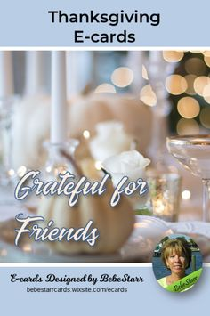 This is your one-stop-shop for all Thanksgiving e-cards. Find beautiful Thanksgiving e-cards for Friends, Family, Neighbors, Sentimental, Religious Blessings, Humor, Birthday, etc. E-cards are free to send and fun to receive! #thanksgiving #grateful #friends #ecard bebestarrcards.wixsite.com/ecards