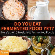 Top fermented foods - Dr. Axe I pinned this b/c is super important to know that the microbacteria in fermented foods protect you from salmonella and e.coli