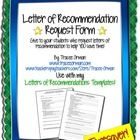 Letter of Recommendation Request FormThis is a huge timesaver! Have students who are requesting a letter of recommendation from you fill this for...