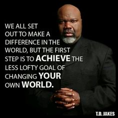 Td jakes quotes, deep, wise, sayings, your world Wise Quotes, Quotes To Live By, Motivational Quotes, Inspirational Quotes, Wise Sayings, Famous Quotes, Positive Quotes, Td Jakes Quotes, Trying To Be Happy