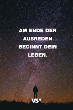 Visual Statements®️️️️️ Sprüche/ Zitate/ Quotes/ Motivation/ Am Ende der Ausreden beginnt dein Leben.