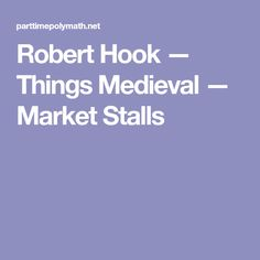Robert Hook — Things Medieval — Market Stalls