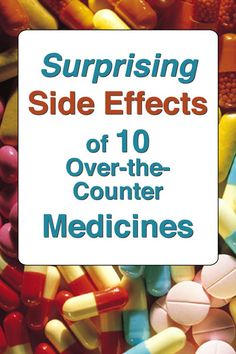 Surprising Side Effects of 10 Over-the-Counter Medicines > Wow...