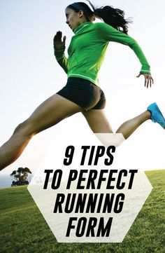 9 Tips To Perfect Running Form.