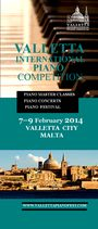 Valletta International Piano Competition - It takes place in Valletta, Malta from February 7-9, 2014 - Application deadline: December 15, 2014