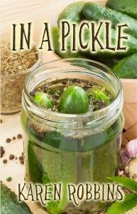 In A Pickle by Karen Robbins