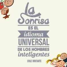 """""""La #Sonrisa es el idioma universal de los hombres inteligentes."""" #CruzIrritarte #Citas #Frases @Candidman"""
