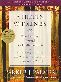A Hidden Wholeness: The Journey Toward an Undivided Life by Parker J. Palmer. Speaks to our yearning to live undivided lives-lives that are congruent with our inner truth-in a world filled with the forces of fragmentation. Mapping an inner journey that we take in solitude and in the company of others, Palmer describes a form of community that fits the limits of our active lives.  http://www.amazon.com/dp/0470453761/ref=cm_sw_r_pi_dp_7SY5vb0HQ74SQ
