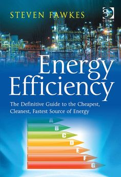'Dr Fawkes' new book stands out because of its extraordinary breadth, taking in the technologies, economics and politics of energy efficiency in a very thorough analysis. Adam Forsyth. Research Director, Arden Partners, Number 1 Extel Ranked Analyst in New Energy and Clean Technology 2011