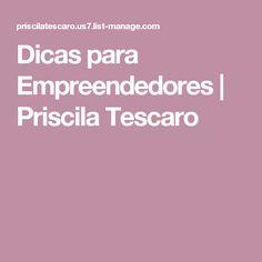 Dicas para Empreendedores | Priscila Tescaro