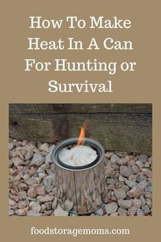How To Make Heat In A Can For Hunting or Survival. These are great for camping, hunting, and adding to your emergency preps. Survival Food, Homestead Survival, Wilderness Survival, Camping Survival, Outdoor Survival, Survival Knife, Survival Prepping, Emergency Preparedness, Survival Skills