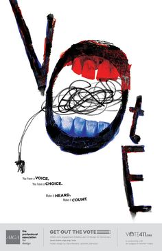 You have a voice. You have a choice. by Zac Stewart, AIGA Get Out the Vote Initiative