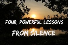 Four Lessons I learned From Silence