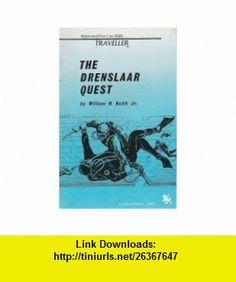 Drenslaar Quest (Traveller) William H. Keith ,   ,  , ASIN: B000SQV5Q4 , tutorials , pdf , ebook , torrent , downloads , rapidshare , filesonic , hotfile , megaupload , fileserve