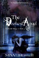 The Darkest Angel - The Castle Trilogy, an ebook by M W Russell at Smashwords Go to Barnes & Noble or Smashwords Today! Reviews Welcomed!