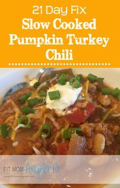 Slow Cooked Pumpkin Turkey Chili | 21 Day Fix and 21 Day Fix Extreme Approved | FitMomAngelaD.com | Pumpkin | Fall Meals | Delicious Chili Recipe | Healthy Dinner | Clean Eats | Family Approved Dinner