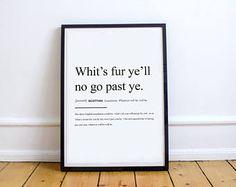 "Scottish Poster ""Whit's fur ye'll no go past ye."" High Quality Print"