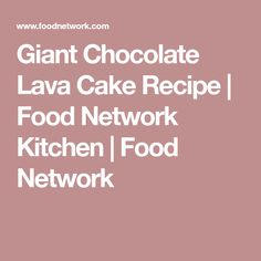 Giant Chocolate Lava Cake Recipe | Food Network Kitchen | Food Network