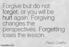 quotation-paulo-coelho-forget-hurt-meetville-quotes-1652321.jpg (403×275)