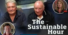 The Sustainable Hour no 210 on 4 April 2018: It's time to take charge – with Heinz Dahl, Charlie van Dongen, Bill Yates