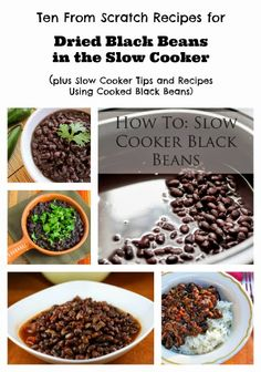 It's time to kick the canned bean habit! Cooking from dried beans is less expensive, better for the environment, and the from-scratch cooked beans taste so much better! To help you, here are Ten From Scratch Recipes for Dried Black Beans in the Slow Cooker, plus Slow Cooker Tips and Recipes Using Cooked Black Beans. [via Slow Cooker from Scratch] #SlowCookerDriedBeans #CookingDriedBeans #BlackBeansFromScratch