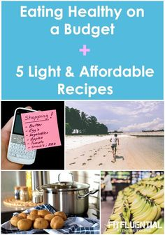 Eating Healthy on a Budget + 5 Light & Affordable Recipes