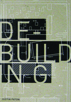 De-Building by Justin Paton, published by Christchurch Art Gallery 2012, designed by Peter Bray.