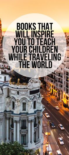 Books that Will Inspire You to Worldschool Your Children
