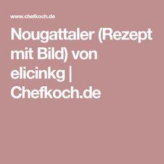 Nougattaler (Rezept mit Bild) von elicinkg | Chefkoch.de