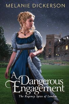 A Dangerous Engagement (The Regency Spies Of London book 3) by Melanie Dickerson