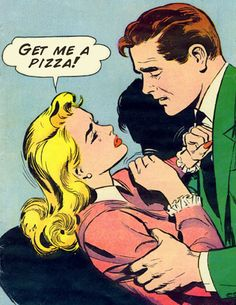 Get me a pizza...comic strip couple blonde chic lady woman with handsome man husband boyfriend
