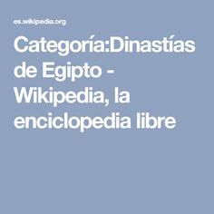 Categoría:Dinastías de Egipto - Wikipedia, la enciclopedia libre