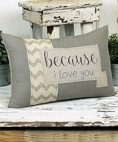 Loving this 'Because I Love You' Throw Pillow on #zulily! #zulilyfinds