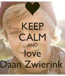 Keep calm and love Daan Zwierink