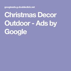 Christmas Decor Outdoor - Ads by Google