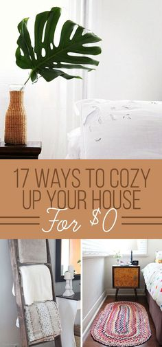 17 Ways To Cozy Up Your Home For $0