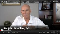 Dr. Duillard - Ayurveda - PMS and Menopause: It May Not Be Hormonal